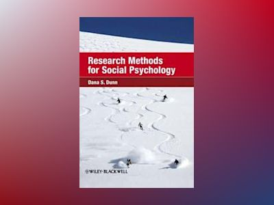 Research Methods for Social Psychology av Dana S. Dunn