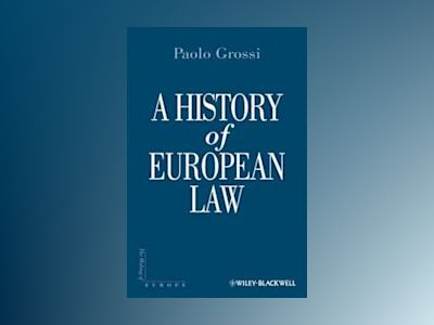A History of European Law av Paolo Grossi