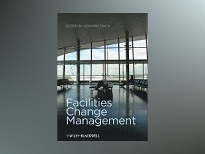 Facilities Change Management av Edward Finch