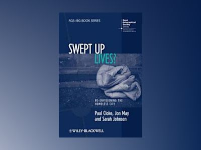 Swept Up Lives?: Re-envisioning the Homeless City av Paul Cloke
