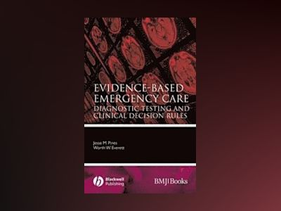 Evidence-Based Emergency Care: Diagnostic Testing and Clinical Decision Rul av Jesse M. Pines