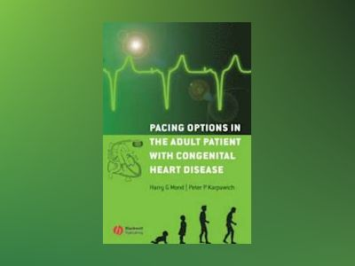Pacing Options in the Adult Patient with Congenital Heart Disease av Harry G. Mond