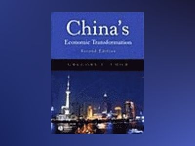 China's Economic Transformation, 2nd Edition av Gregory C. Chow