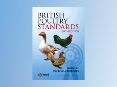 British Poultry Standards, 6th Edition av Victoria Roberts