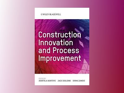 Construction Innovation and Process Improvement av Akintola Akintoye