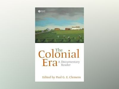 The Colonial Era: A Documentary Reader av Paul G. E. Clemens