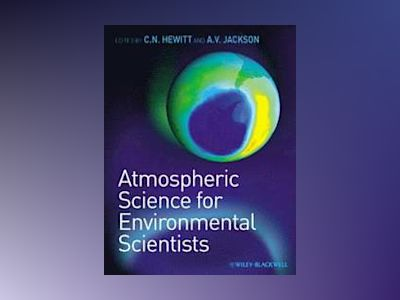 Atmospheric Science for Environmental Scientists av C. Nick Hewitt