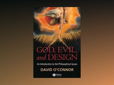 God, Evil and Design: An Introduction to the Philosophical Issues av David O'Connor