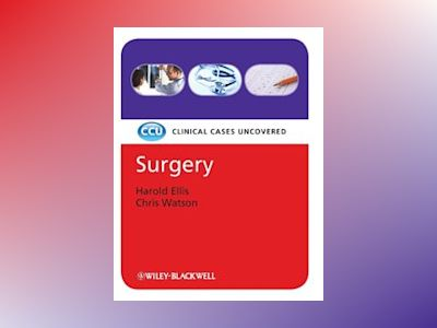 Surgery: Clinical Cases Uncovered av Harold Ellis