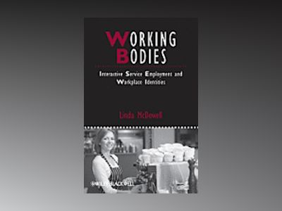 Working Bodies: Interactive Service Employment and Workplace Identities av Linda McDowell