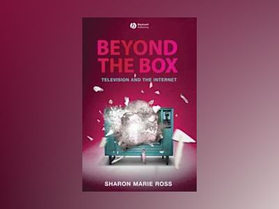 Beyond the Box: Television and the Internet av Sharon Ross