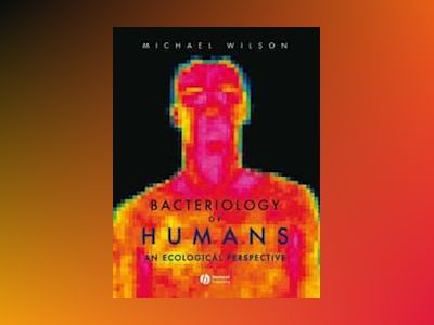 Bacteriology of Humans: An Ecological Perspective av Michael Wilson