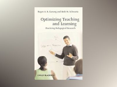 Optimizing Teaching and Learning: Practicing Pedagogical Research av Regan Gurung