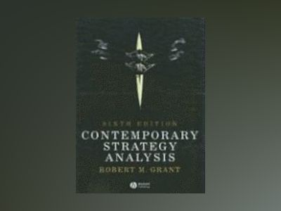 Contemporary Strategy Analysis: Concepts, Techniques, Applications, 6th Edi av Robert M. Grant