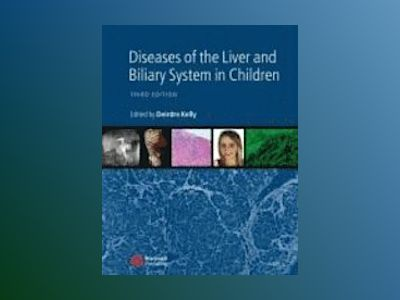 Diseases of the Liver and Biliary System in Children, 3rd Edition av Deirdre Kelly