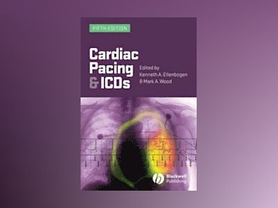 Cardiac Pacing and ICDs, 5th Edition av Kenneth A. Ellenbogen