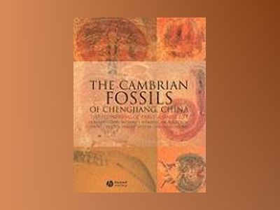 The Cambrian Fossils of Chengjiang, China: The Flowering of Early Animal Li av Xian-guang Hou