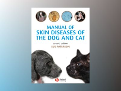 Manual of Skin Diseases of the Dog and Cat av Sue Paterson