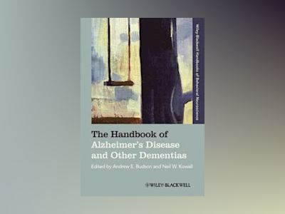 The Handbook of Alzheimer's Disease and Other Dementias av Neil W. Kowall