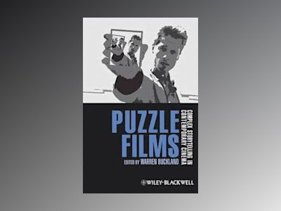Puzzle Films: Complex Storytelling in Contemporary Cinema av Warren Buckland