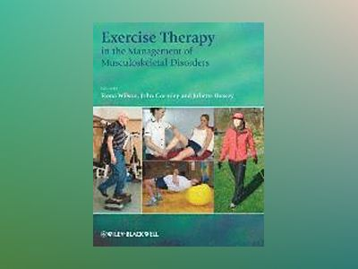 Exercise Therapy in the Management of Musculoskeletal Disorders av Fiona Wilson-O'Toole