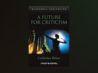 A Future for Criticism av Catherine Belsey