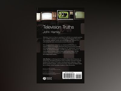 Television Truths: Forms of Knowledge in Popular Culture av John Hartley