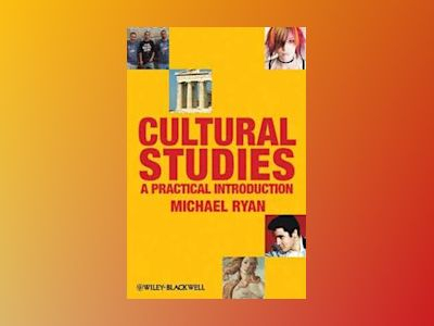 Cultural Studies: A Practical Introduction av Michael Ryan