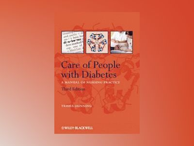 Care of People with Diabetes: A Manual of Nursing Practice, 3rd Edition av Trisha Dunning