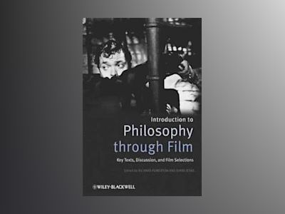 Introducing Philosophy Through Film: Key Texts, Discussion, and Film Select av Richard Fumerton
