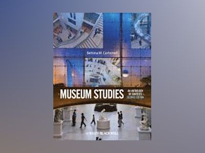 Museum Studies: An Anthology of Contexts, 2nd Edition av Bettina Messias Carbonell
