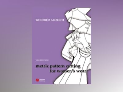 Metric Pattern Cutting for Women's Wear, 5th Edition av Winifred Aldrich