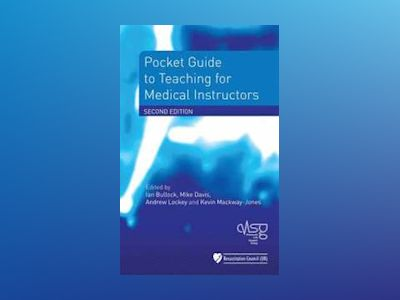 Pocket Guide to Teaching for Medical Instructors, 2nd Edition av Advanced Life Support Group