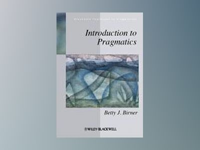 Introduction to Pragmatics av Betty J. Birner