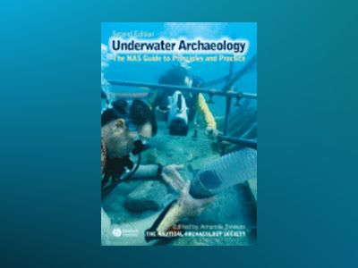 Archaeology Underwater: The NAS Guide to Principles and Practice av Nautical Archaeology Society