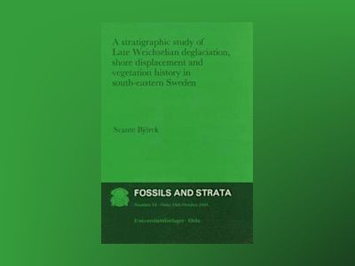 Fossils and Strata, Number 14, A Stratigrpahic Study of Late Weichselian De av Fossils