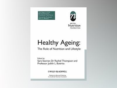 Healthy Ageing: The Role of Nutrition and Lifestyle av BNF