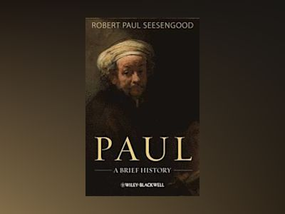 Paul: A Brief History av Robert Paul Seesengood