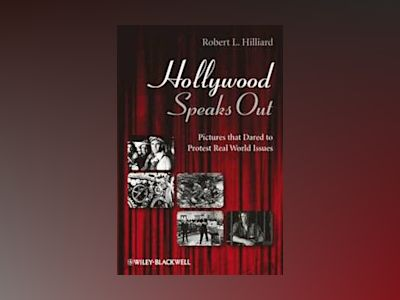 Hollywood Speaks Out: Pictures that Dared to Protest Real World Issues av Robert L. Hilliard