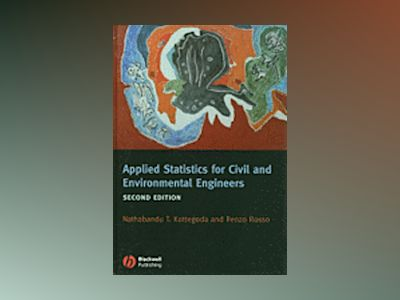 Applied Statistics for Civil and Environmental Engineers av N. T. Kottegoda
