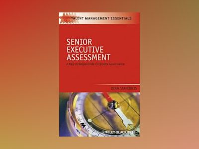 Senior Executive Assessment: A Key to Responsible Corporate Governance av DeanStamoulis