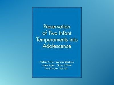 Preservation of Two Infant Temperaments into Adolescence av Nathan A. Fox