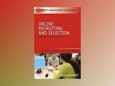 Online Recruiting and Selection: Innovations in Talent Acquisition av Doug Reynolds