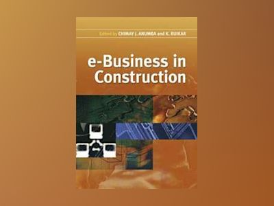 e-Business in Construction av Chimay J. Anumba