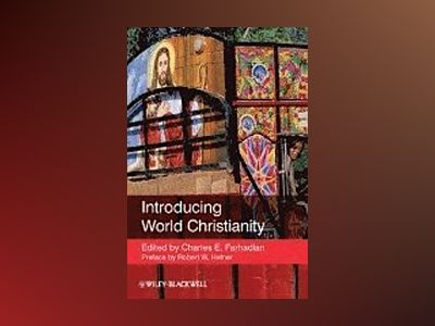 Introducing World Christianity av Charles E. Farhadian