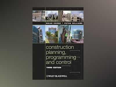Construction Planning, Programming and Control, 3rd Edition av Brian Cooke