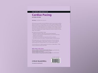 The Nuts and Bolts of Cardiac Pacing, 2nd Edition av Tom Kenny