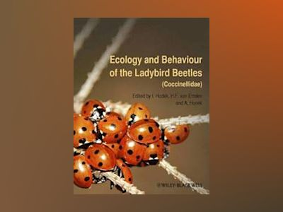 Ecology and Behaviour of the Ladybird Beetles (Coccinellidae) av Ivo Hodek