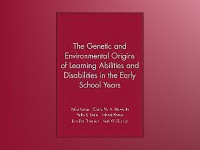The Genetic and Environmental Origins of Learning Abilities and Disabilitie av Yulia Kovas