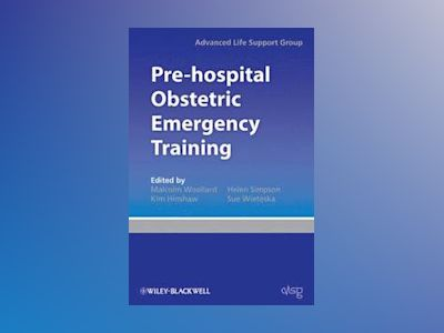 Pre-hospital Obstetric Emergency Training av Advanced Life Support Group